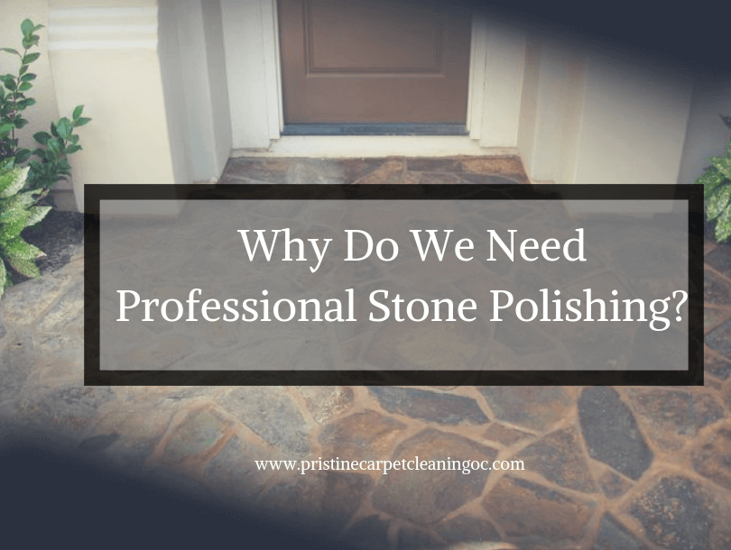 why do we need profesional stone polishing